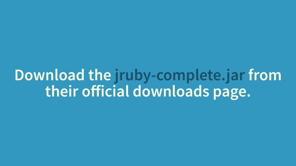 Download the jruby-complete.jar from their offic...