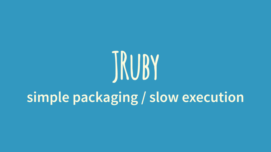 JRuby simple packaging / slow execution