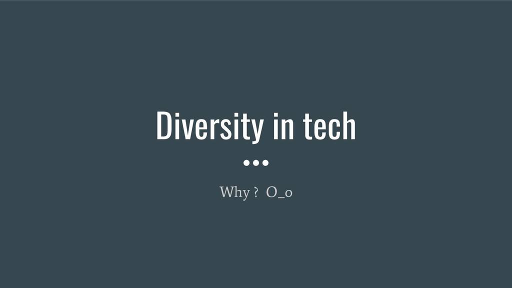 Diversity in tech Why ? O_o