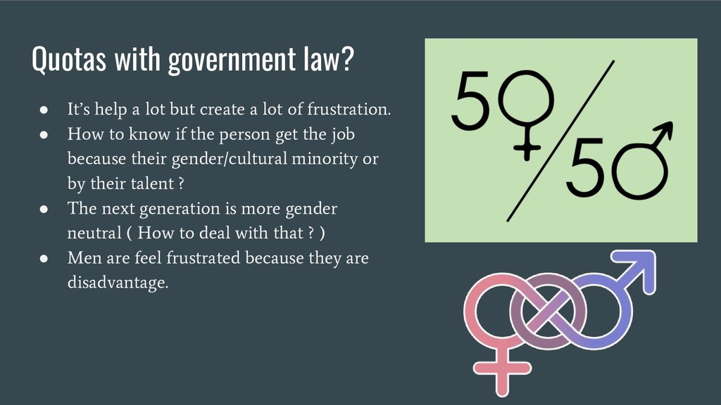 Quotas with government law? ● It's help a lot b...
