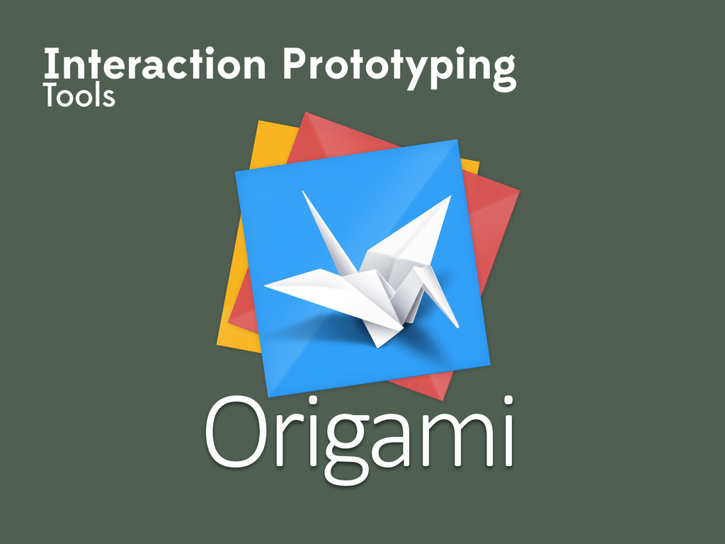 Origami Interaction Prototyping Tools