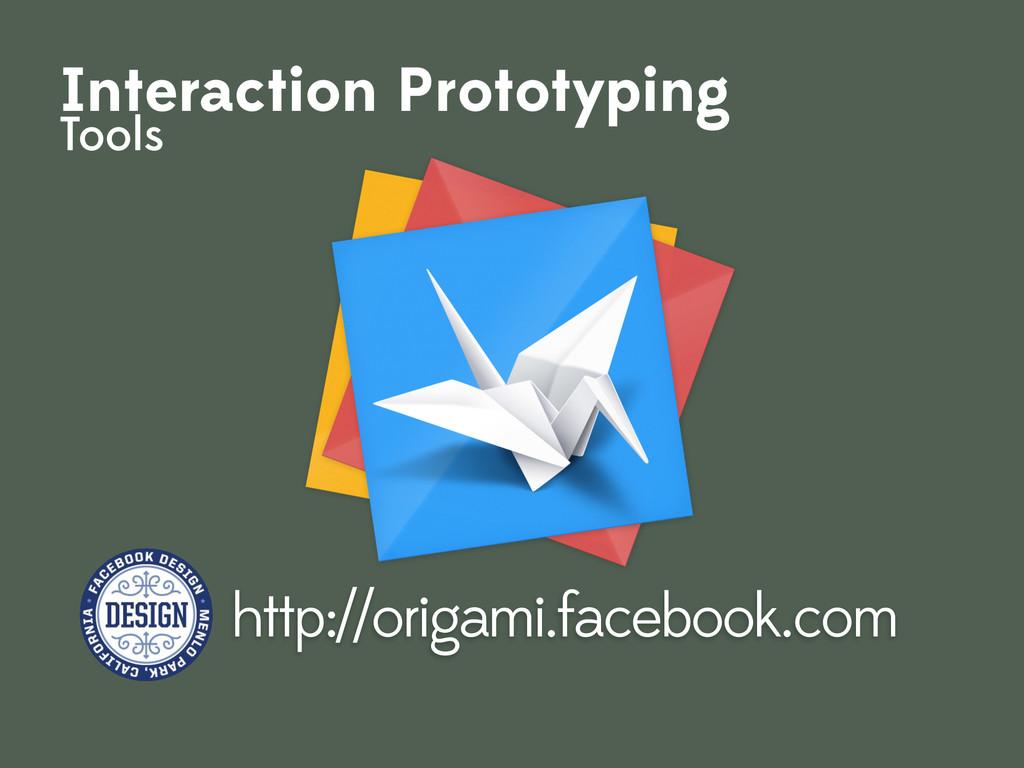 http://origami.facebook.com Interaction Prototy...
