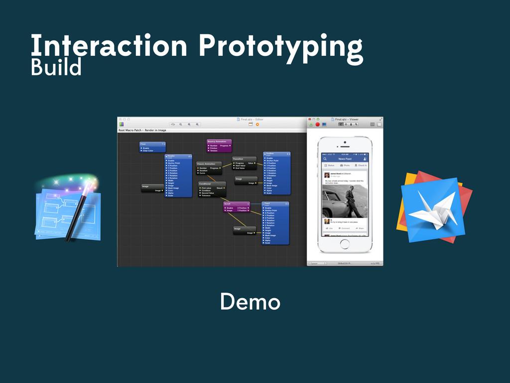 Interaction Prototyping Build Demo