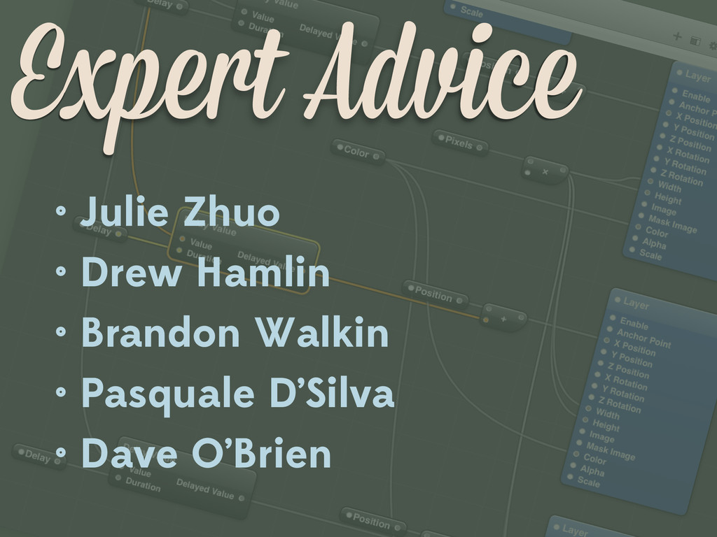 Expert Advice • Julie Zhuo • Drew Hamlin • Bran...