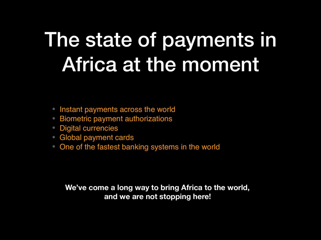 The state of payments in Africa at the moment •...