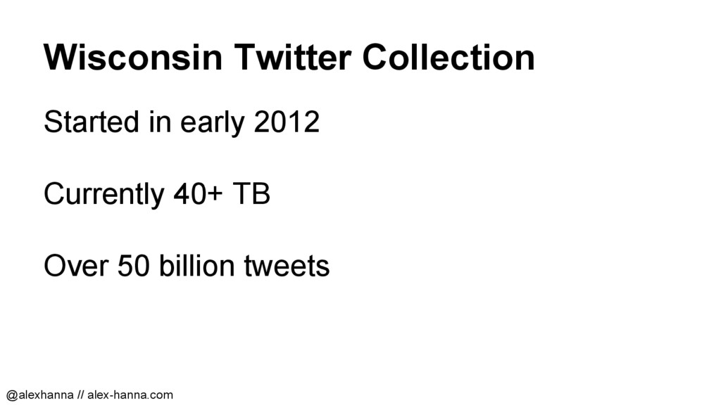 Wisconsin Twitter Collection Started in early 2...