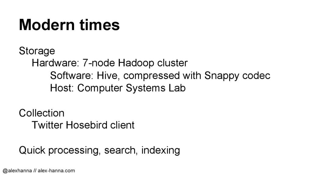 Modern times Storage Hardware: 7-node Hadoop cl...