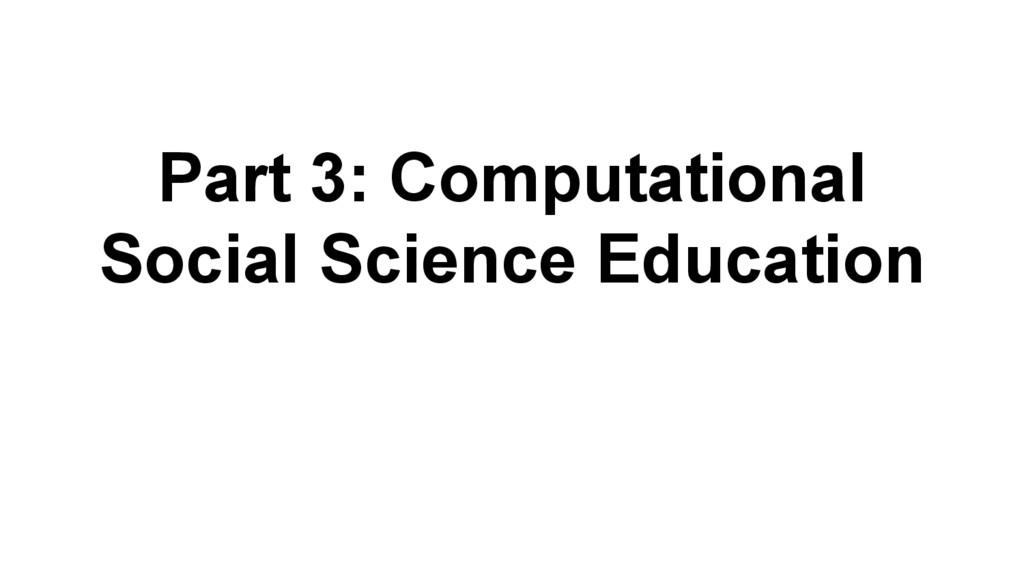 Part 3: Computational Social Science Education