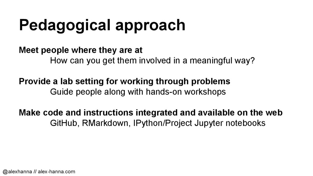 Pedagogical approach Meet people where they are...