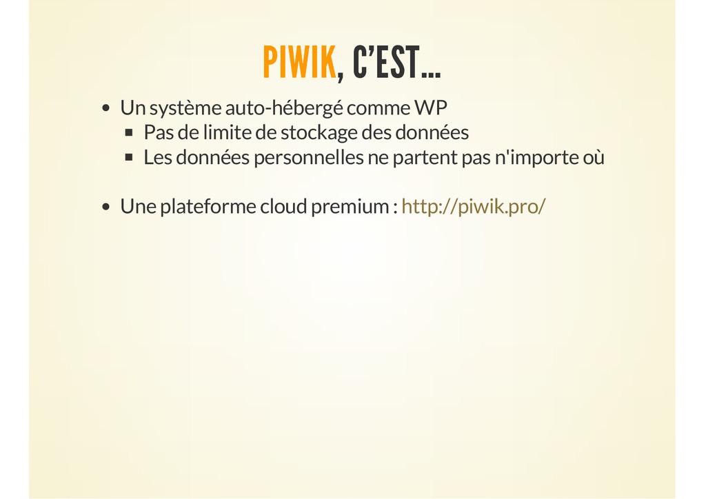 PIWIK, C'EST… Un système auto-hébergé comme WP ...