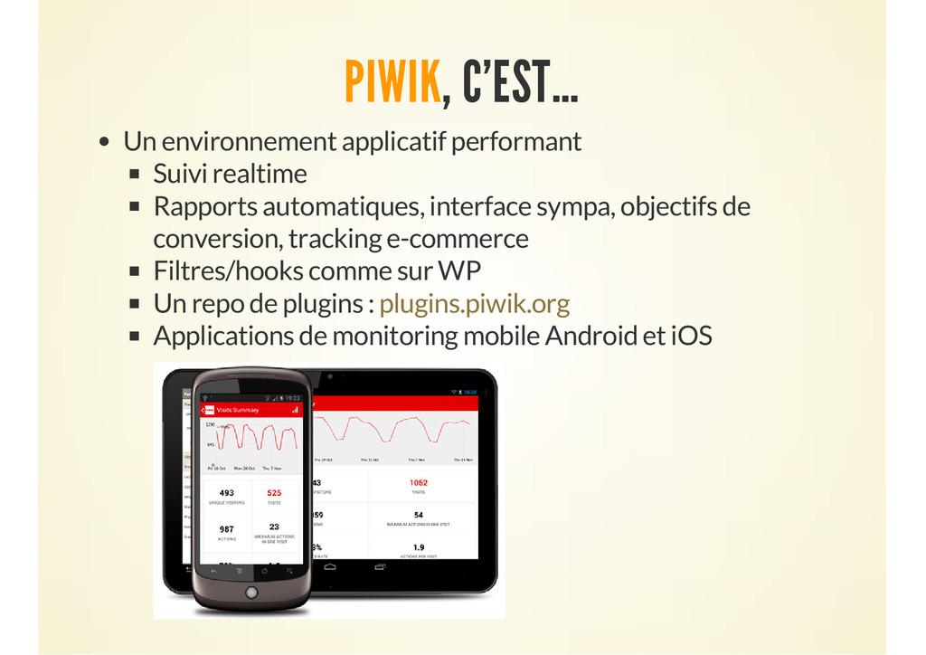 PIWIK, C'EST… Un environnement applicatif perfo...