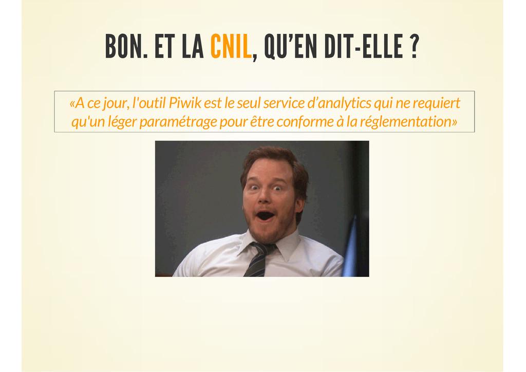 BON. ET LA CNIL, QU'EN DIT-ELLE ? «A ce jour, l...