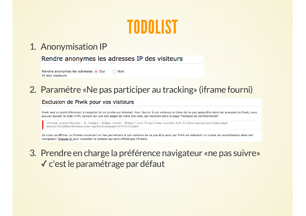 TODOLIST 1. Anonymisation IP 2. Paramétre «Ne p...