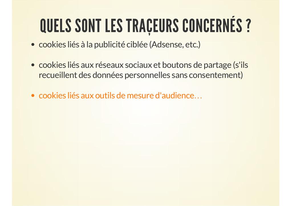 QUELS SONT LES TRAÇEURS CONCERNÉS ? cookies lié...