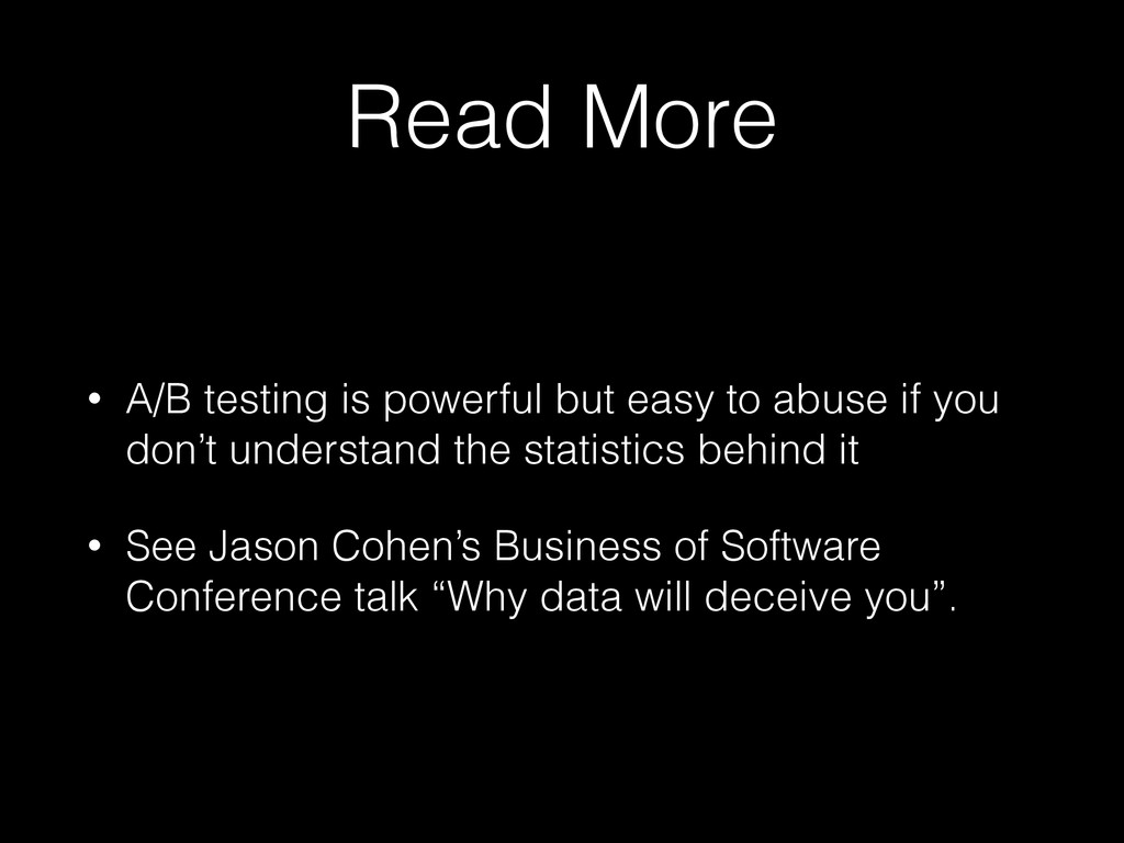 Read More • A/B testing is powerful but easy to...