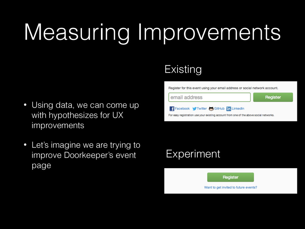 Measuring Improvements • Using data, we can com...