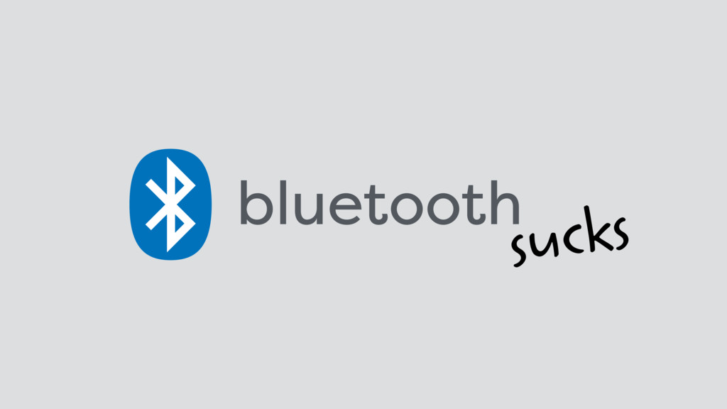 bluetooth sucks