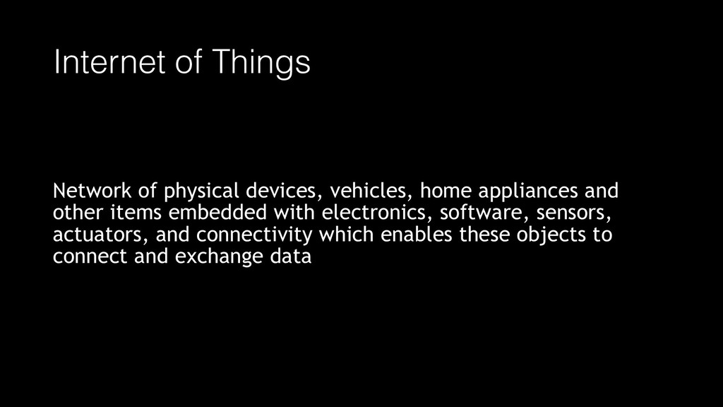 Internet of Things Network of physical devices,...