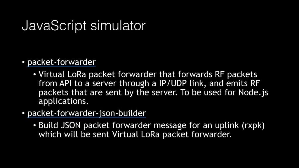JavaScript simulator • packet-forwarder • Virtu...