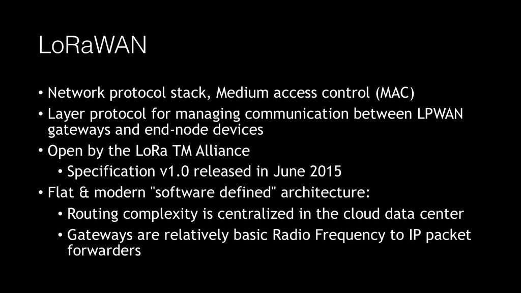 LoRaWAN • Network protocol stack, Medium access...