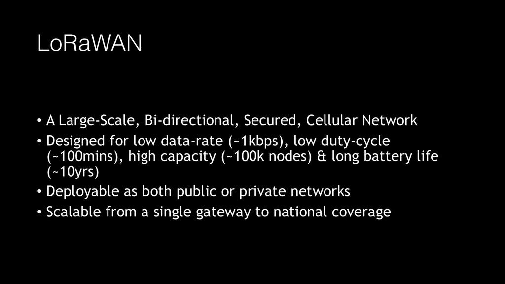 LoRaWAN • A Large-Scale, Bi-directional, Secure...