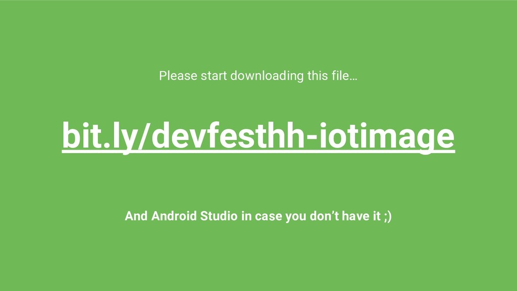 Please start downloading this file… bit.ly/devf...
