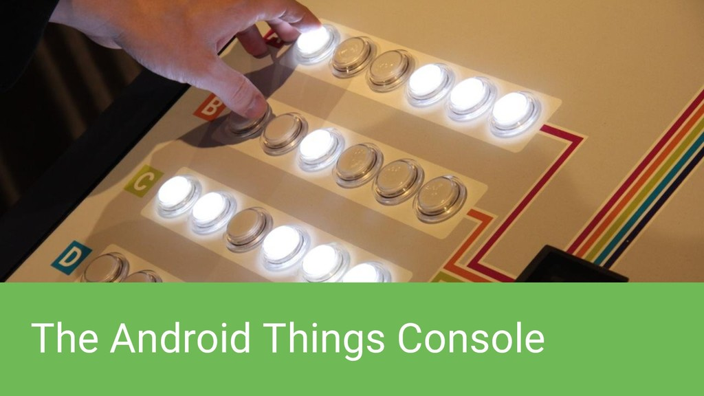 The Android Things Console