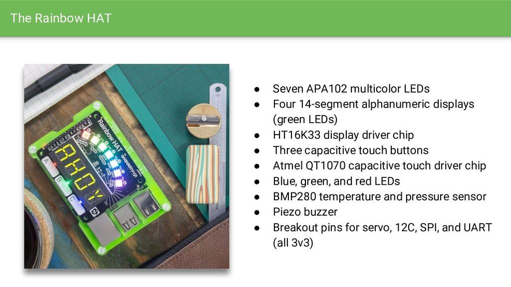 The Rainbow HAT ● Seven APA102 multicolor LEDs ...