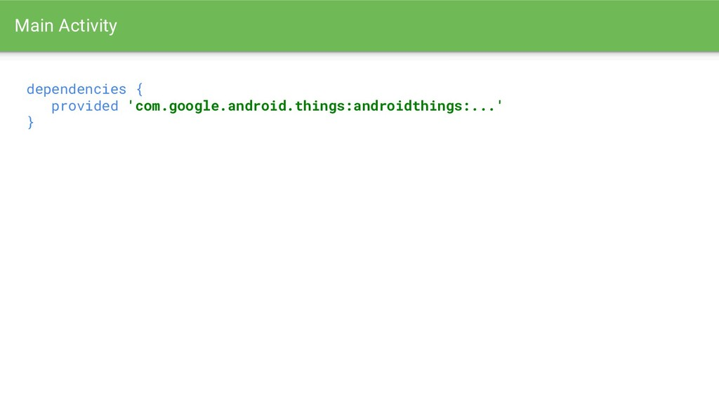 dependencies { provided 'com.google.android.thi...