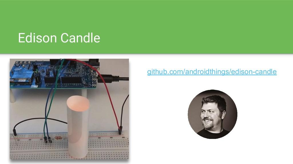 Edison Candle github.com/androidthings/edison-c...