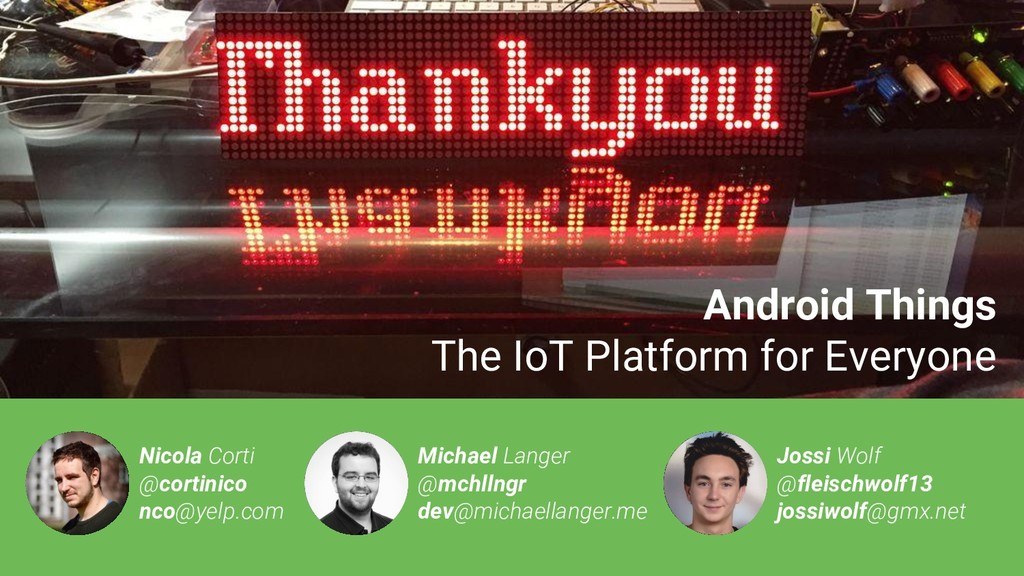 Android Things The IoT Platform for Everyone Ni...