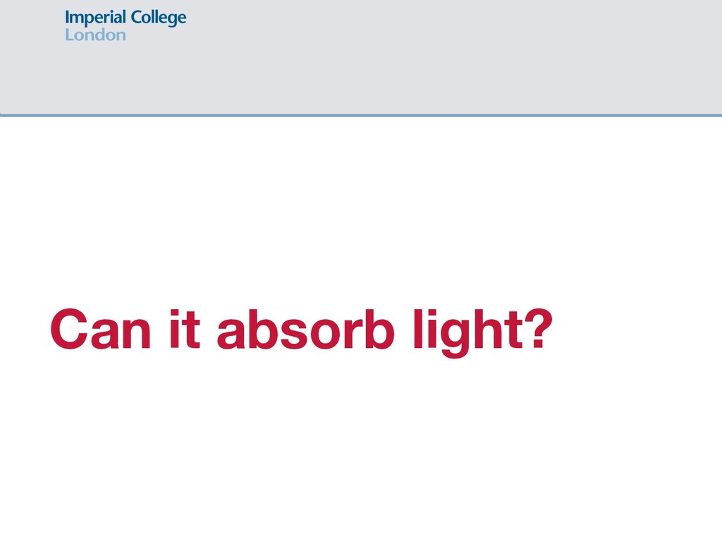 Can it absorb light?