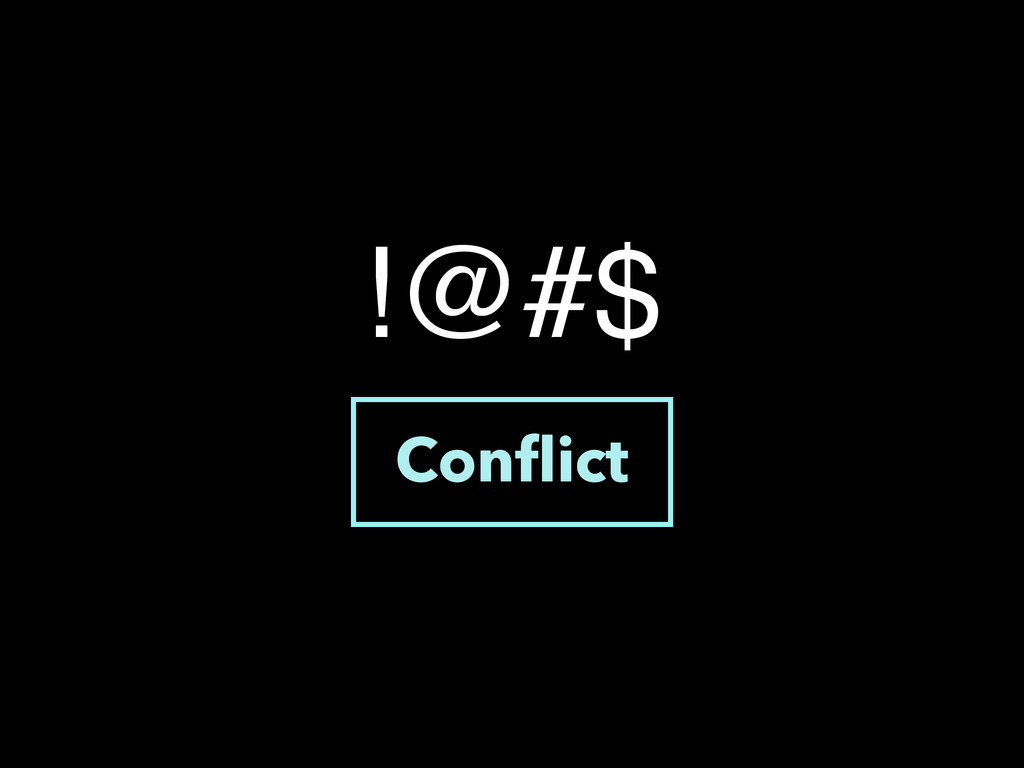 Conflict !@#$