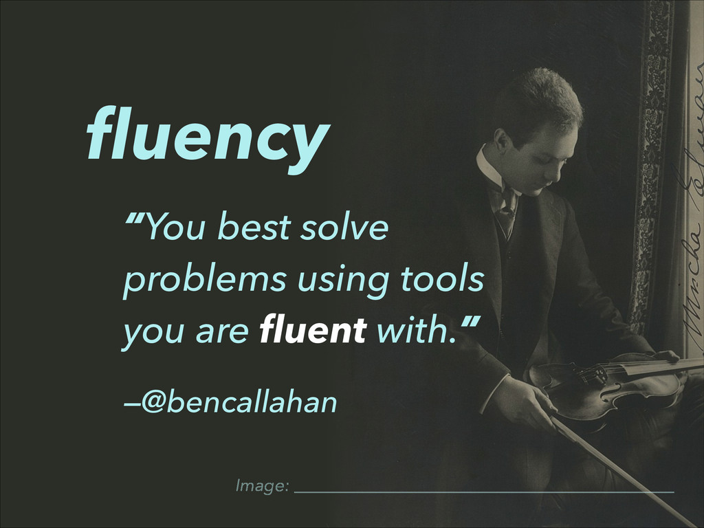 "Image: ""You best solve problems using tools you..."