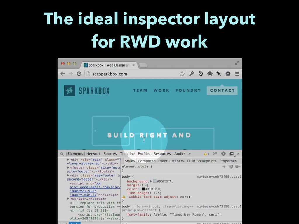 The ideal inspector layout for RWD work