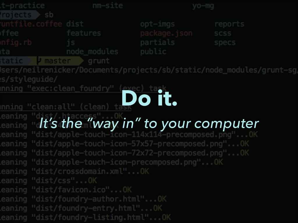 "Do it. It's the ""way in"" to your computer"