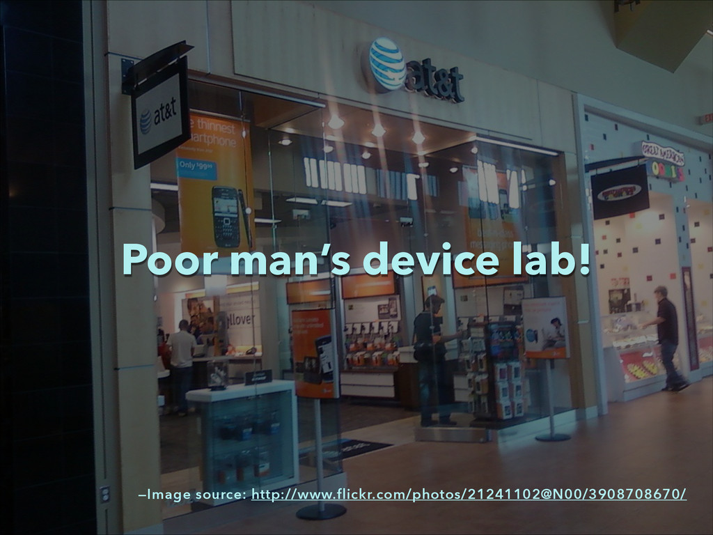 Poor man's device lab! —Image source: http://ww...