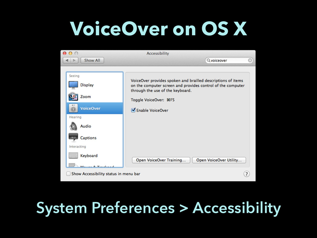 VoiceOver on OS X System Preferences > Accessib...
