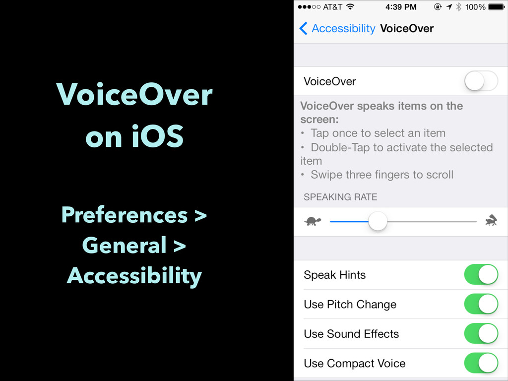 VoiceOver on iOS ! Preferences > General > Acce...