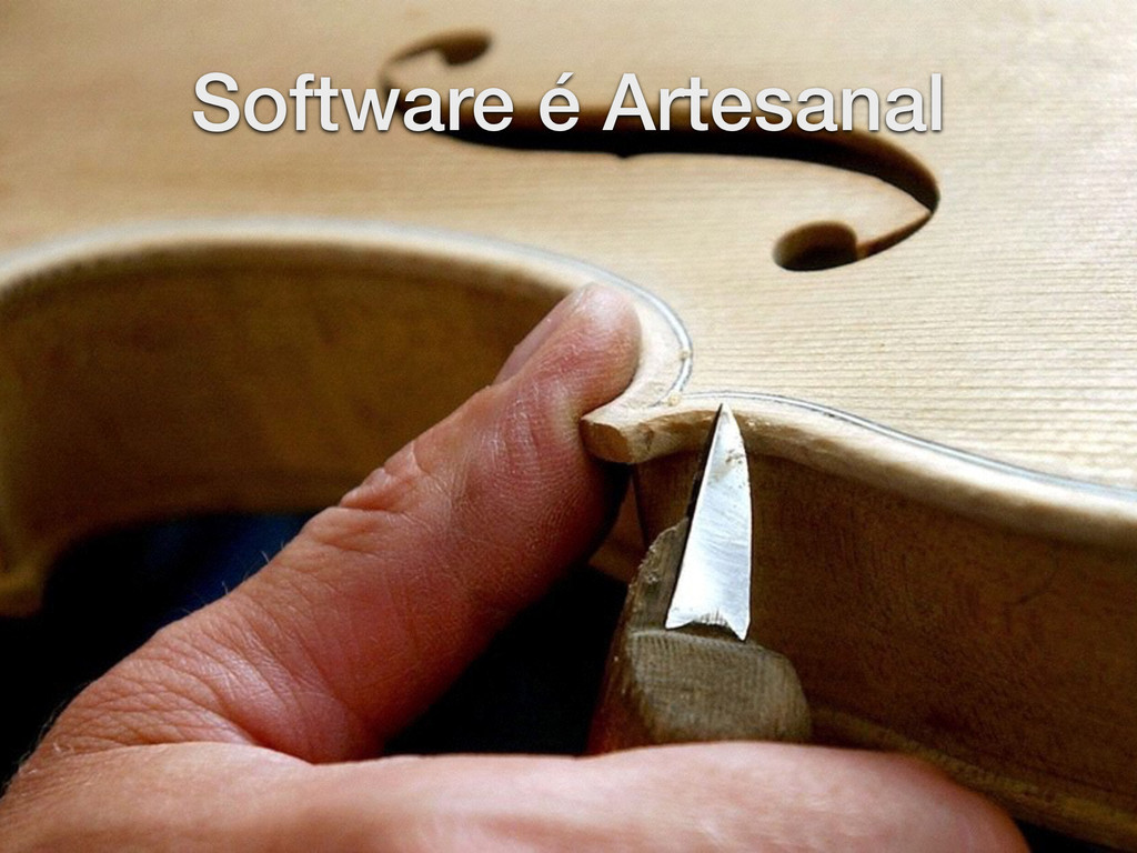 Software é Artesanal