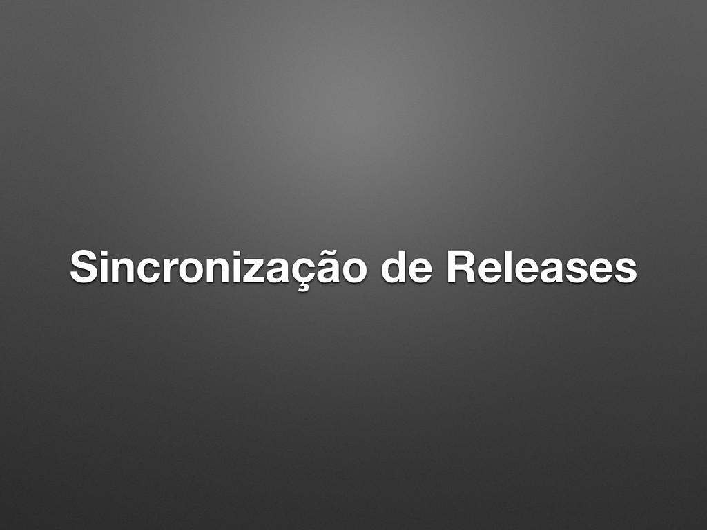 Sincronização de Releases