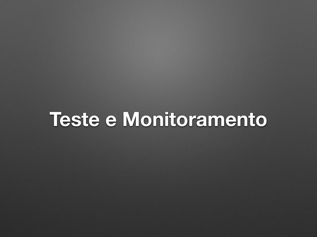 Teste e Monitoramento