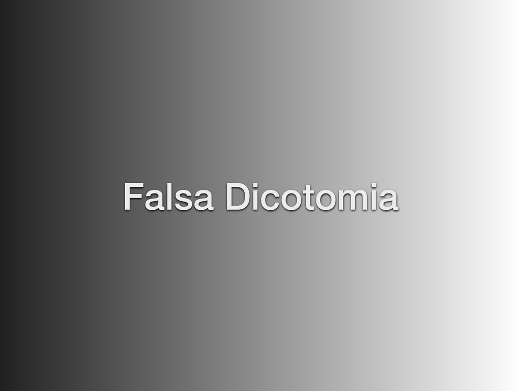 Falsa Dicotomia