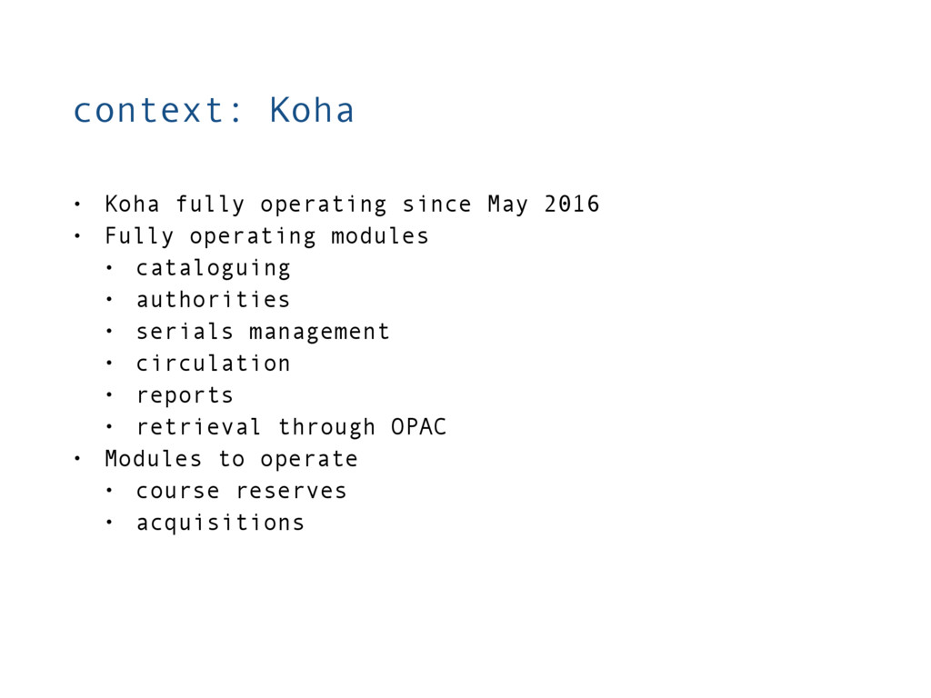 context: Koha • Koha fully operating since May ...