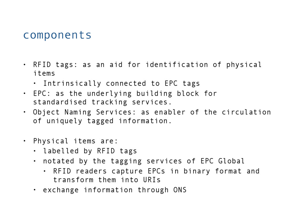 components • RFID tags: as an aid for identific...