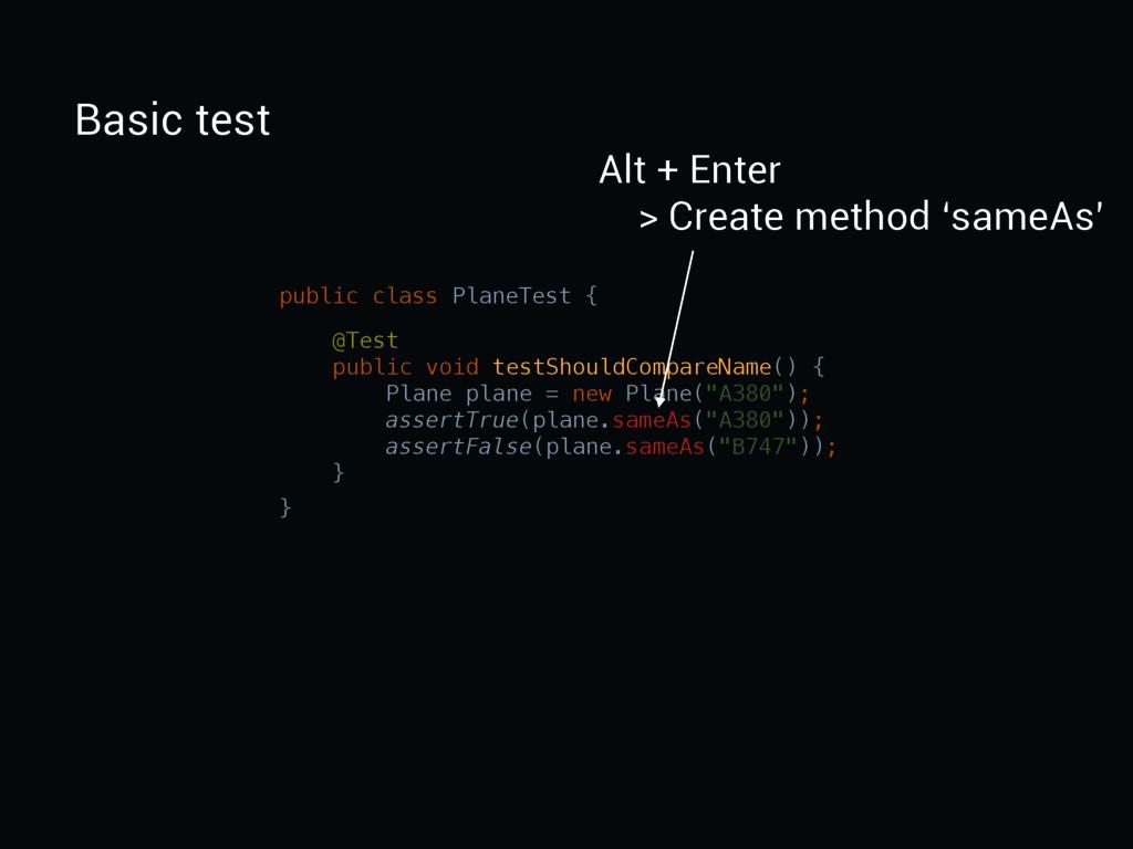 Basic test public class PlaneTest {   }  @T...