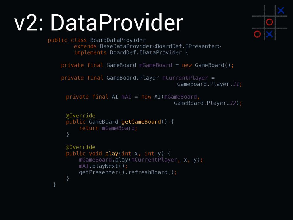 v2: DataProvider public class BoardDataProvider...