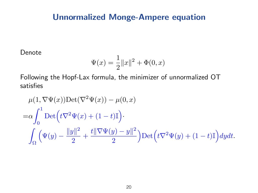 Unnormalized Monge-Ampere equation Denote (x) =...