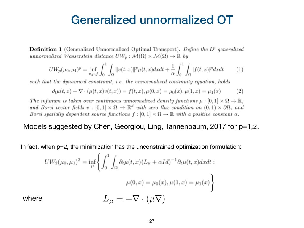 Generalized unnormalized OT In fact, when p=2, ...