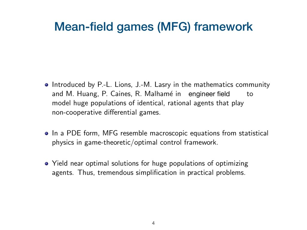 Mean-field games (MFG) framework Introduced by P...
